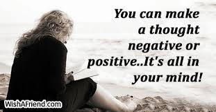 you can make a thought negative inspirational thoughts
