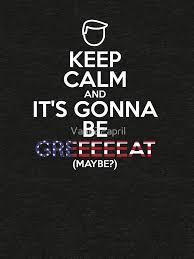 Make Keep Calm Memes - donald trump parody meme keep calm and it s gonna be great