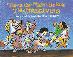 twas the before thanksgiving by dav pilkey scholastic