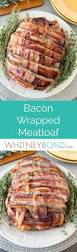 thanksgiving bacon wrapped turkey recipe 25 best ideas about bacon wrapped meatloaf on pinterest bacon