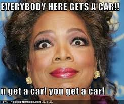 Oprah Meme You Get - image 525258 oprah s you get a car know your meme