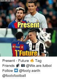 Neymar Memes - credits we are futbol present neymar jr tfuture present future