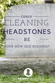 cemetery markers could cleaning headstones be your new side business cemetery