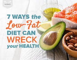 7 ways the low fat diet can wreck your health
