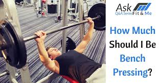 Bench Press Standards By Age How Much Should I Be Bench Pressing