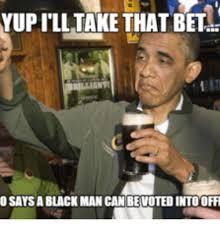Bet Meme - 25 best memes about obama worst muslim ever meme obama worst