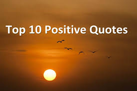 quote about life images top 10 positive quotes best positive quotes about life getting
