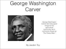 biography george washington carver goerge washington carver by jaeden
