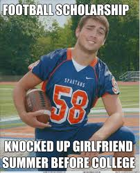 Funny College Football Memes - football scholarship knocked up girlfriend summer before college