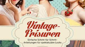 Hochsteckfrisurenen Anleitung Buch by Rezension Vintage Frisuren Buch Rockin And Rollin