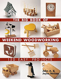 Woodworking Plans Projects Magazine Subscription by The Big Book Of Weekend Woodworking 150 Easy Projects Big Book