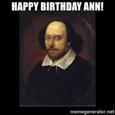 Shakespeare Meme - happy birthday ann william shakespeare meme generator