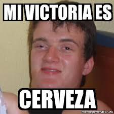 Victoria Meme - meme stoner stanley mi victoria es cerveza 1591653