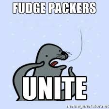 Gay Seal Meme Generator - fudge packers unite gay seal meme generator