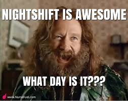 Memes Of The Day - 25 night shift memes for nurses nursebuff