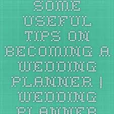 becoming a wedding planner best 25 wedding planner salary ideas on wedding