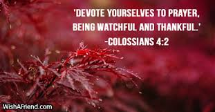 devote yourselves to prayer being watchful bible verses for