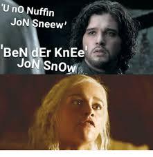 John Snow Meme - u no nuffin jon sneew ben der knee jon snow meme on me me