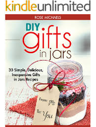 inexpensive gifts gifts in jars jar recipes for easy unique
