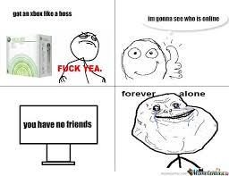 Online Friends Meme - u have no friends by cloudstrife070 meme center