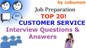 Help Desk Manager Interview Questions Top 20 Customer Service Interview Questions And Answers