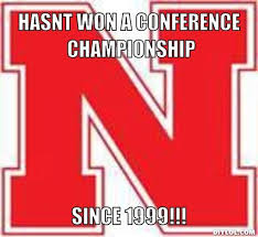 Nebraska Football Memes - nebraska sucks meme generator hasnt won a conference chionship