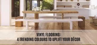4 trending colours to uplift your decor vinyl flooring