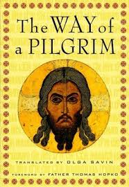 the way of the pilgrim the way of a pilgrim by anonymous