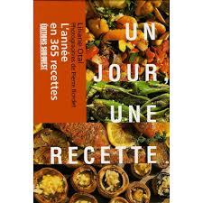 recette cuisine du jour un jour une recette l ée en 365 recettes livre cuisine