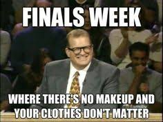 Finals Meme - finals week memes photo unlv pinterest finals week finals