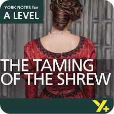 the taming of the shrew a level york notes a level revision study