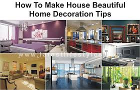 how to make house beautiful u2013 home decoration tips