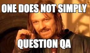 Qa Memes - meme creator one does not simply question qa meme generator at