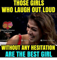 Laugh Out Loud Meme - those girls who laugh out loud rdhu a moment to remember your love