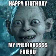Memes Happy Birthday - joke4fun memes happy bday my precious