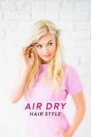 hair styles for air drying d e s i g n l o v e f e s t no heat hair style