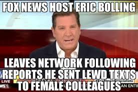 Eric Meme - eric bolling out at fox news memenews