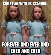 Forever And Ever Meme - come play with us scanlon forever and ever and ever and ever