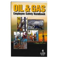 oil u0026 gas employee safety handbook