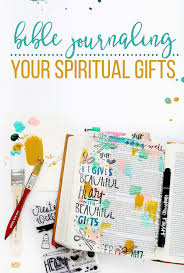 bible journaling your spiritual gifts illustrated faith