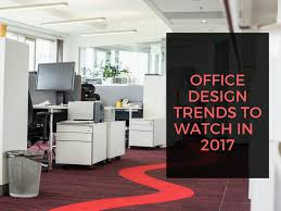 design trends 2017 what are the biggest office design trends to watch in 2017