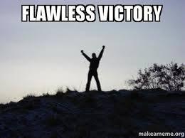 Victory Meme - flawless victory make a meme