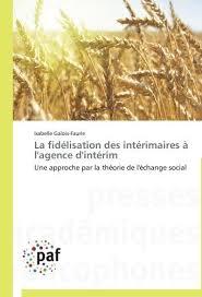 bureau d int駻im la fidelisation des interimaires a l agence d interim by isabelle