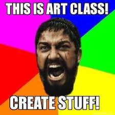 Meme Art - memes for the art classroom google search memes pinterest