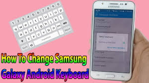 android change keyboard how to change samsung galaxy j1 j2 j3 j5 j7 android keyboard the