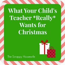 what your child u0027s teacher really wants for christmas the