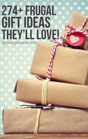 ultimate list of 274 frugal gift ideas they u0027ll love growingslower