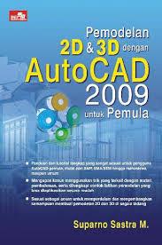 jual tutorial autocad bahasa indonesia jual buku pemodelan 2d dan 3d dengan autocad 2009 untuk pemula oleh