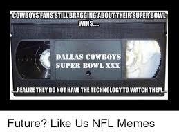 Cowboys Fans Be Like Meme - cowboys super bowl meme super best of the funny meme