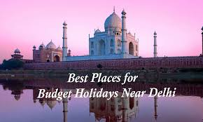 best places for budget holidays near delhi waytoindia